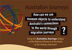 Australian journeys: How can we use museum objects to understand Australia's connections to the world through migration journeys?